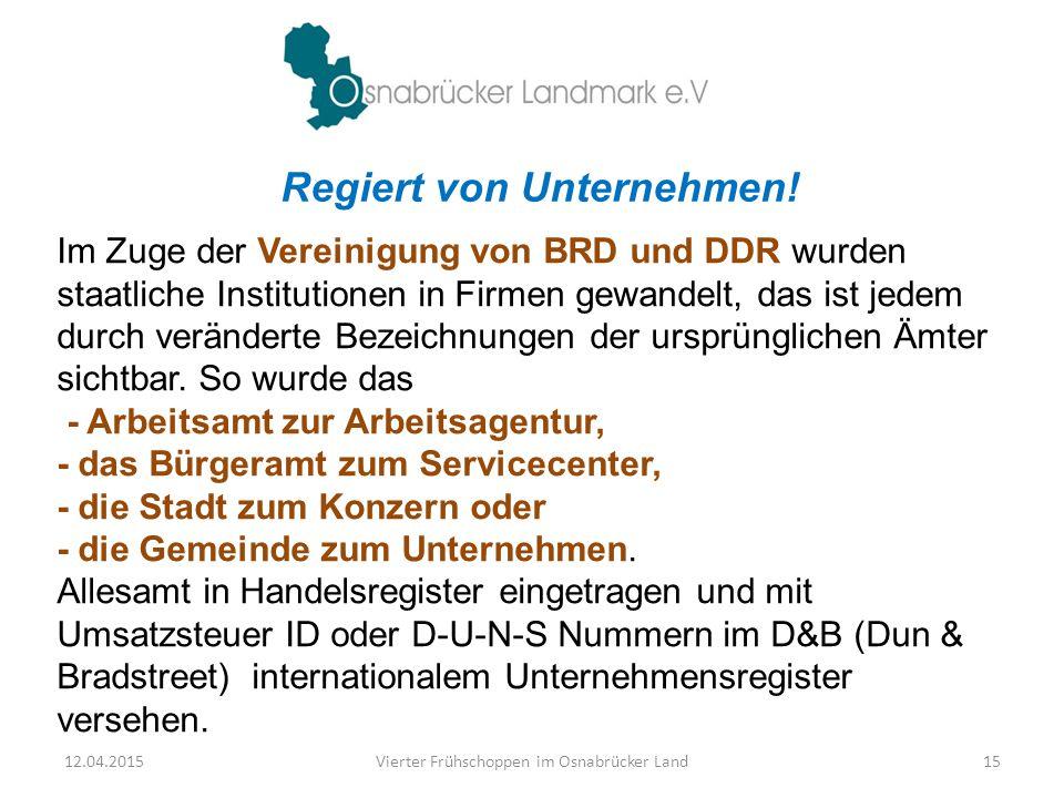 Regiert von Unternehmen! Im Zuge der Vereinigung von BRD und DDR wurden staatliche Institutionen in Firmen gewandelt, das ist jedem durch veränderte B