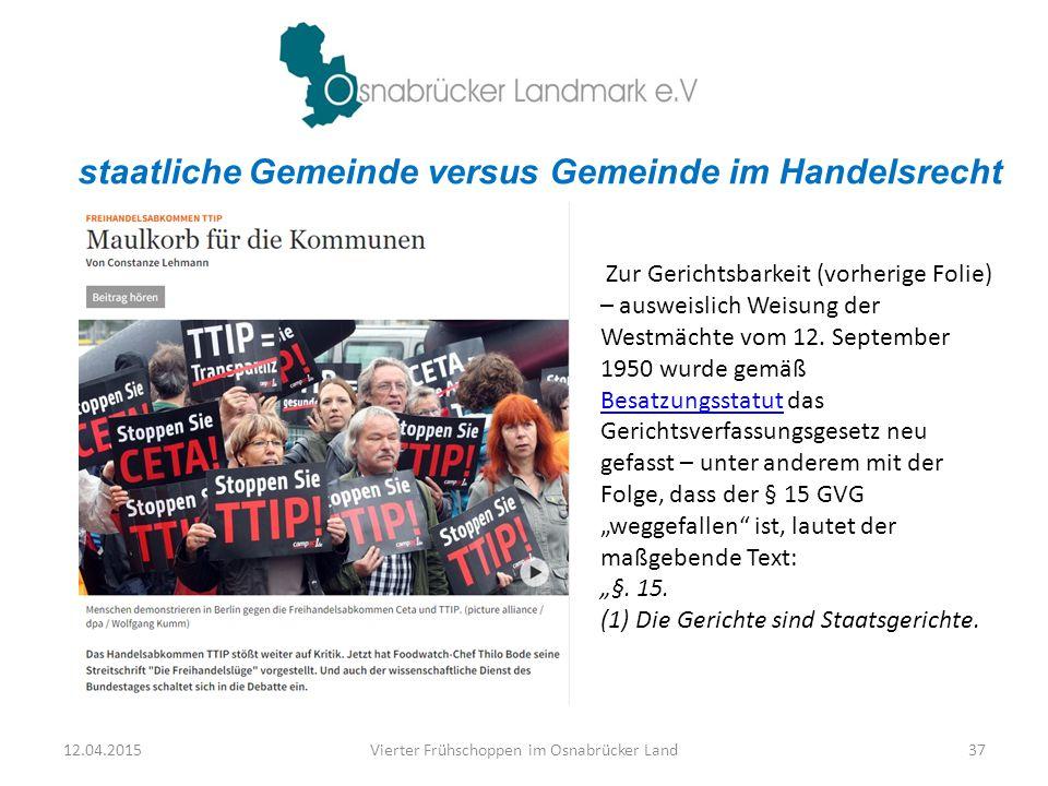 staatliche Gemeinde versus Gemeinde im Handelsrecht 12.04.2015Vierter Frühschoppen im Osnabrücker Land37 Zur Gerichtsbarkeit (vorherige Folie) – auswe