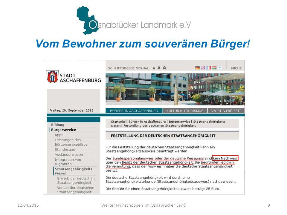 12.04.2015Vierter Frühschoppen im Osnabrücker Land9 Vom Bewohner zum souveränen Bürger!