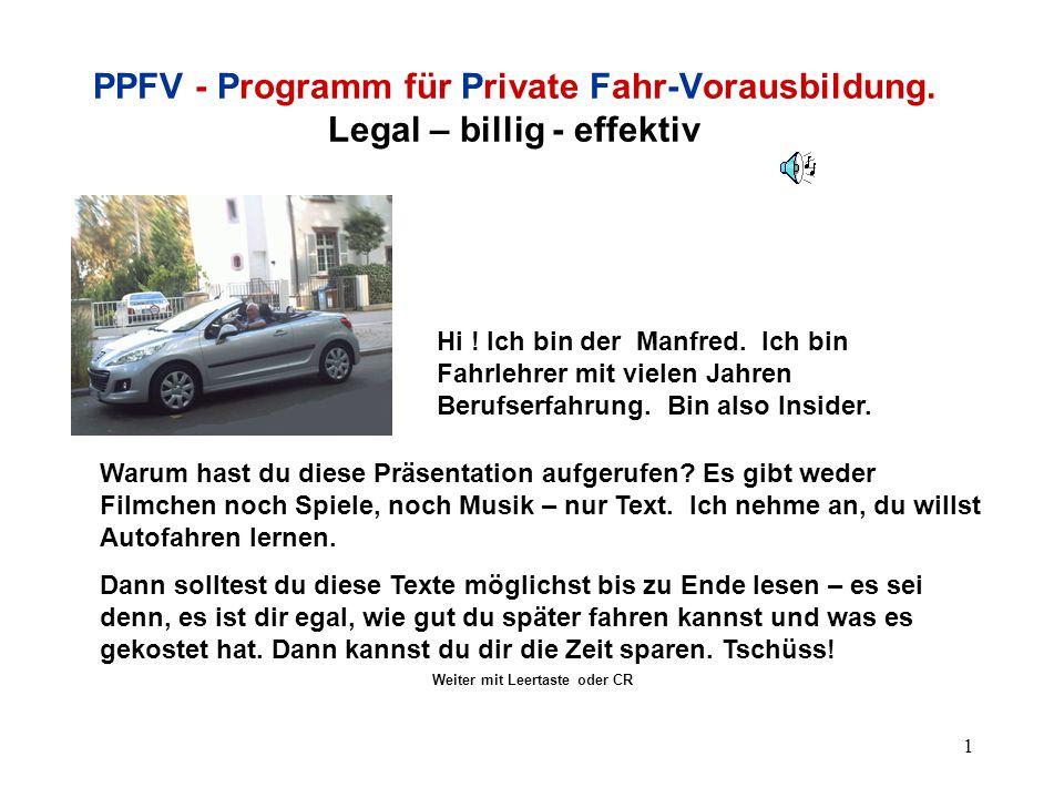 1 PPFV - Programm für Private Fahr-Vorausbildung.