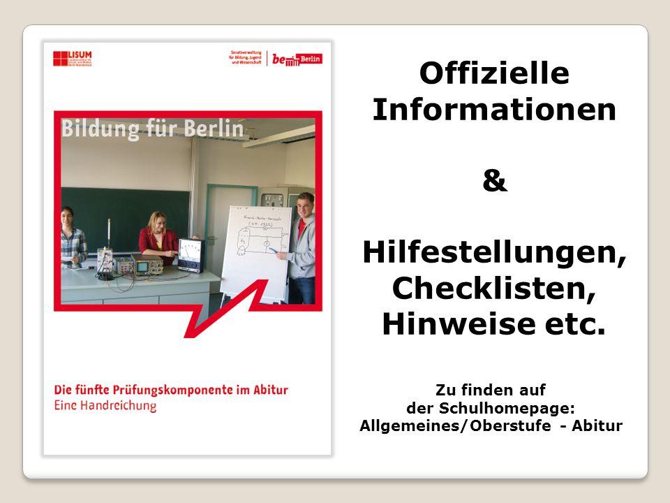 Zu finden auf der Schulhomepage: Allgemeines/Oberstufe - Abitur Offizielle Informationen & Hilfestellungen, Checklisten, Hinweise etc.
