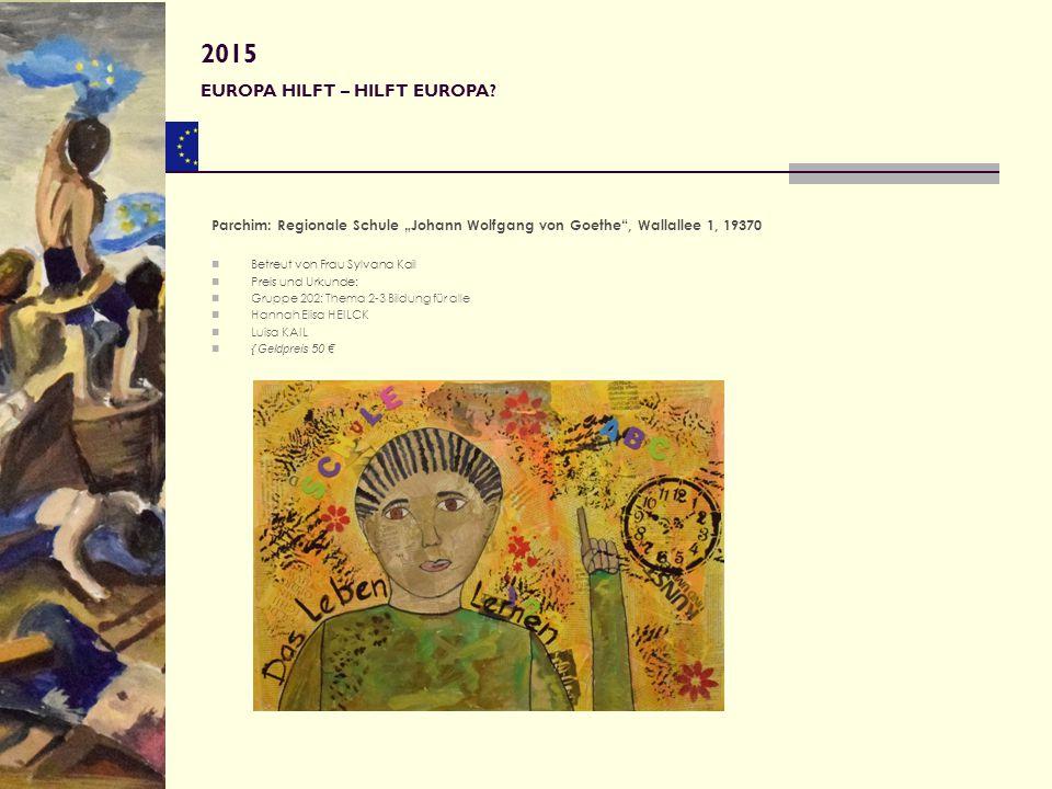 """Parchim: Regionale Schule """"Johann Wolfgang von Goethe"""", Wallallee 1, 19370 Betreut von Frau Sylvana Kail Preis und Urkunde: Gruppe 202: Thema 2-3 Bild"""