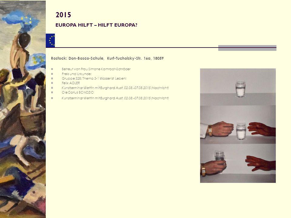 Rostock: Don-Bosco-Schule, Kurt-Tucholsky-Str. 16a, 18059 Betreut von Frau Simone Kamradt-Schröder Preis und Urkunde: Gruppe 328: Thema 3-1 Wasser ist