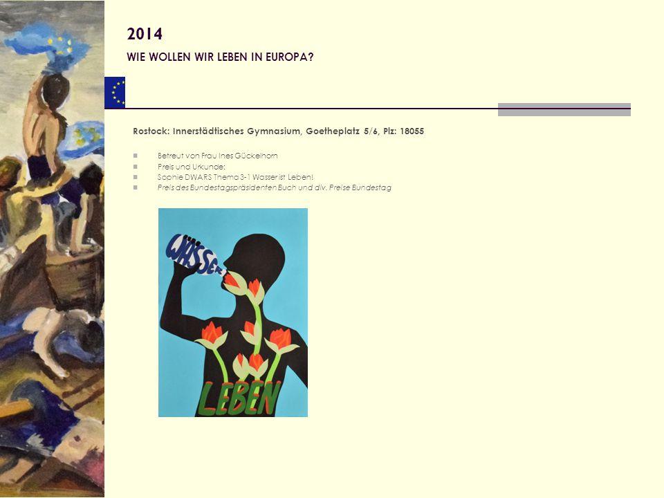Rostock: Innerstädtisches Gymnasium, Goetheplatz 5/6, Plz: 18055 Betreut von Frau Ines Gückelhorn Preis und Urkunde: Sophie DWARS Thema 3-1 Wasser ist
