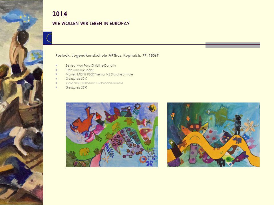 Rostock: Jugendkunstschule ARThus, Kuphalstr. 77, 18069 Betreut von Frau Christine Donath Preis und Urkunde: Marlen MEININGER Thema 1-2 Drache um die