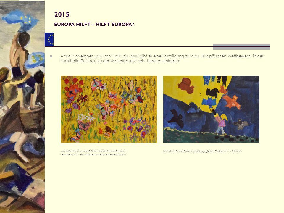 Am 4. November 2015 von 10:00 bis 15:00 gibt es eine Fortbildung zum 63. Europäischen Wettbewerb in der Kunsthalle Rostock, zu der wir schon jetzt seh