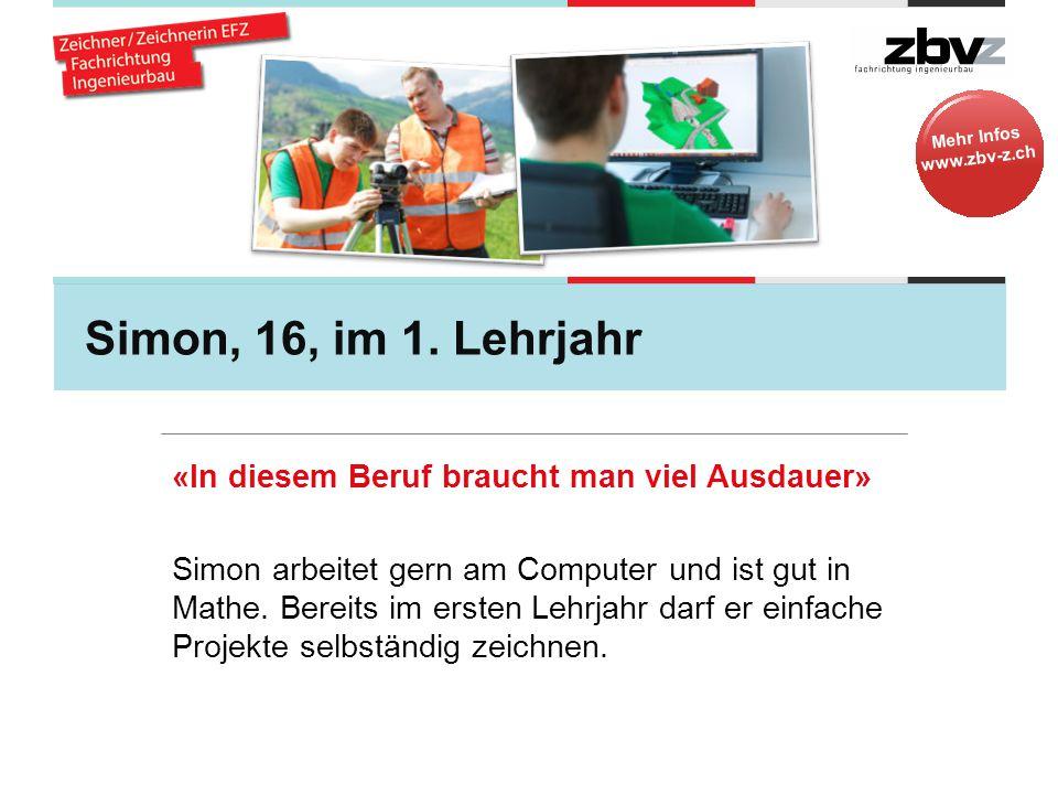 Mehr Infos www.zbv-z.ch Simon, 16, im 1.