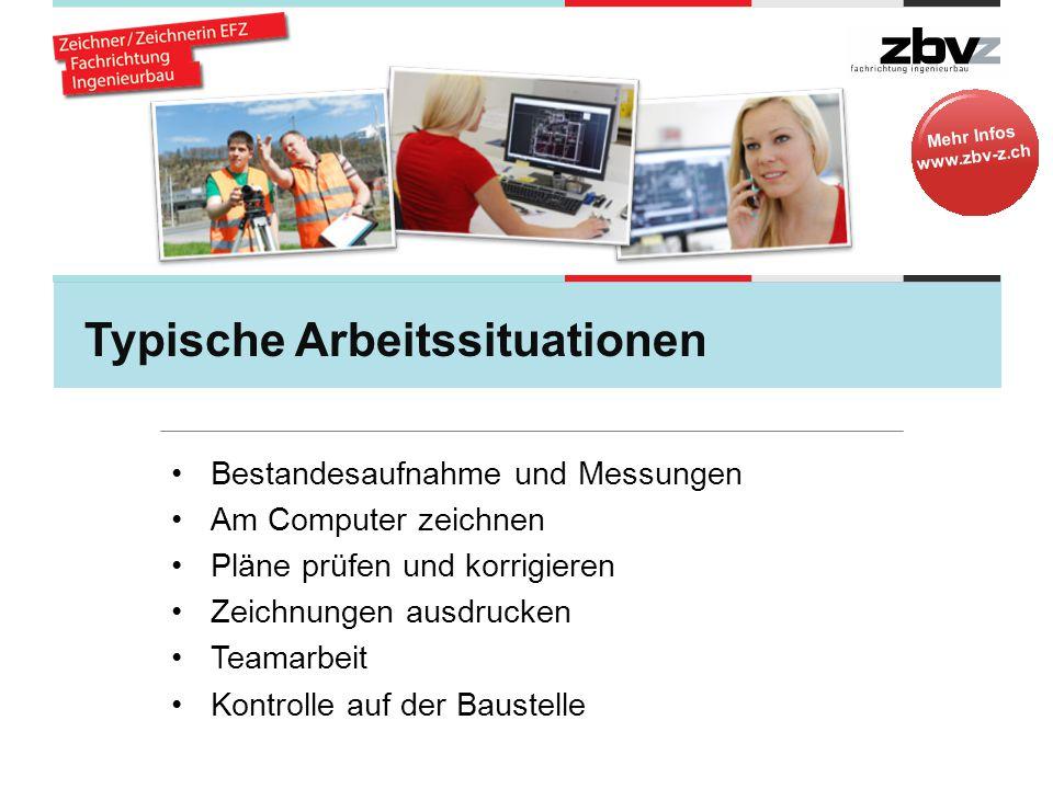 Mehr Infos www.zbv-z.ch Arbeitsmarkt und Perspektiven Arbeiten in kleineren und grösseren Ingenieurbüros oder in Bauämtern von Behörden.