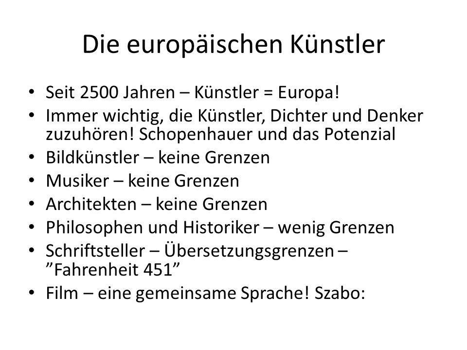 Die europäischen Künstler Seit 2500 Jahren – Künstler = Europa.
