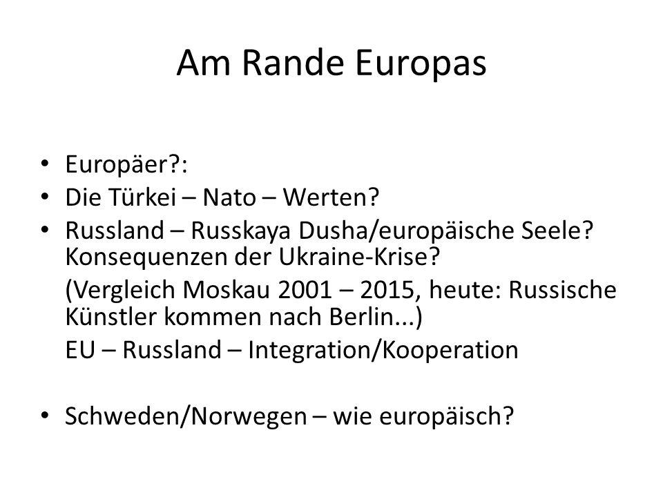 Am Rande Europas Europäer : Die Türkei – Nato – Werten.