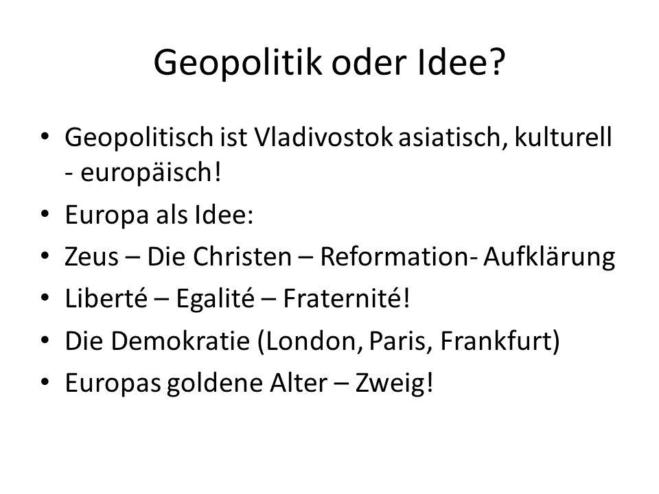 Geopolitik oder Idee. Geopolitisch ist Vladivostok asiatisch, kulturell - europäisch.