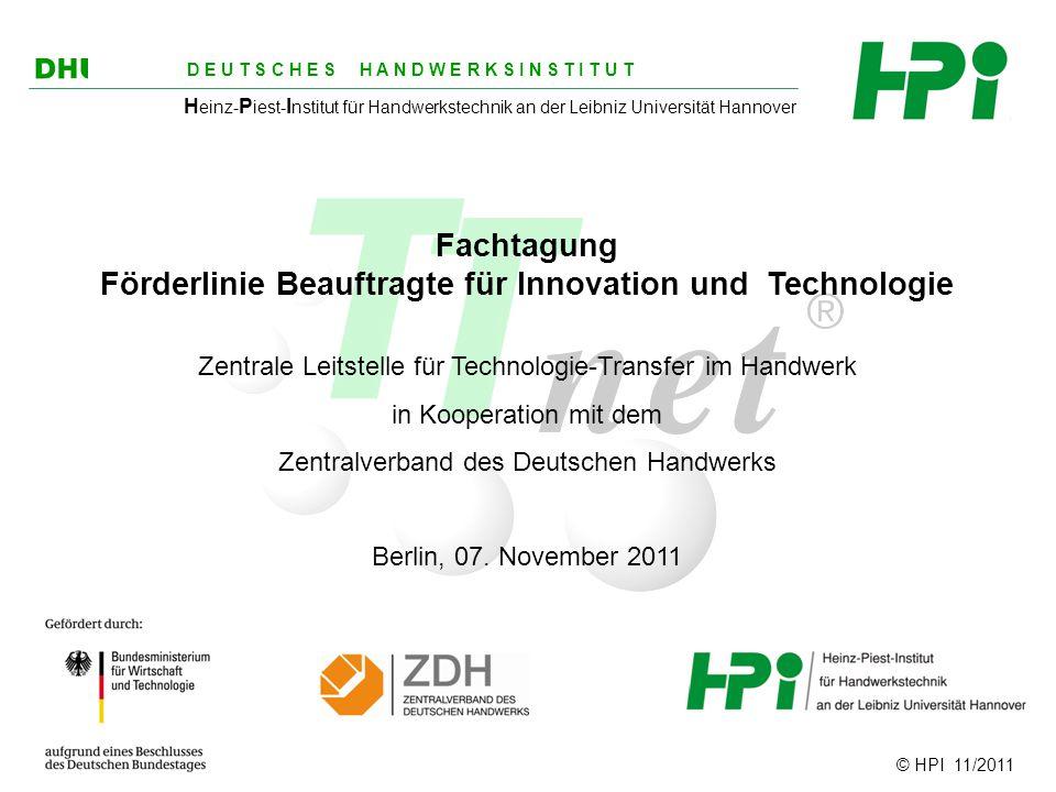 © HPI 11/2011 D E U T S C H E S H A N D W E R K S I N S T I T U T H einz- P iest- I nstitut für Handwerkstechnik an der Leibniz Universität Hannover F