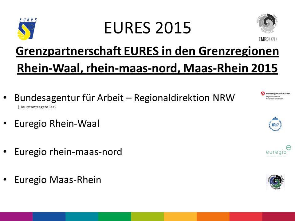 EURES 2015 16 Partner dieser Grenzpartnerschaft EURES Bundesagentur für Arbeit – Regionaldirektion NRW Arbeitsamt der Deutschsprachigen Gemeinschaft DGB NRW Euregio Maas-Rijn Euregio rhein-maas-nord Euregio Rhein-Waal I.V.R.