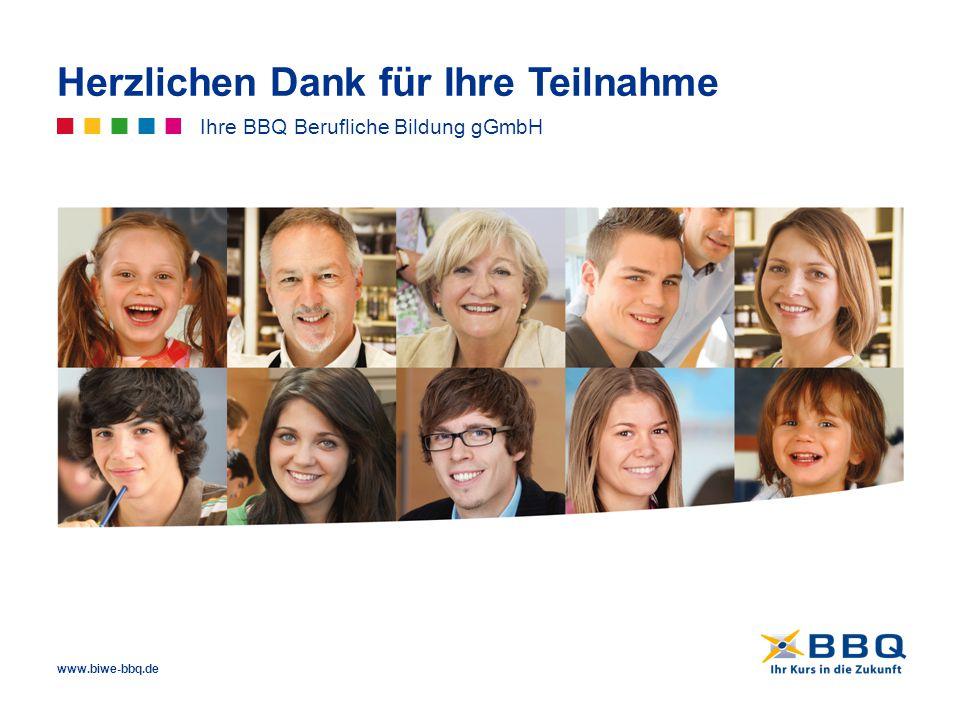 www.biwe-bbq.de Herzlichen Dank für Ihre Teilnahme Ihre BBQ Berufliche Bildung gGmbH