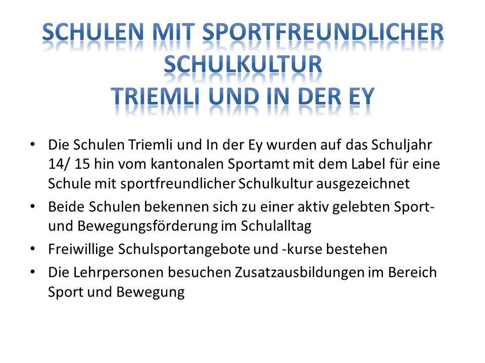 Die Schulen Triemli und In der Ey wurden auf das Schuljahr 14/ 15 hin vom kantonalen Sportamt mit dem Label für eine Schule mit sportfreundlicher Schu
