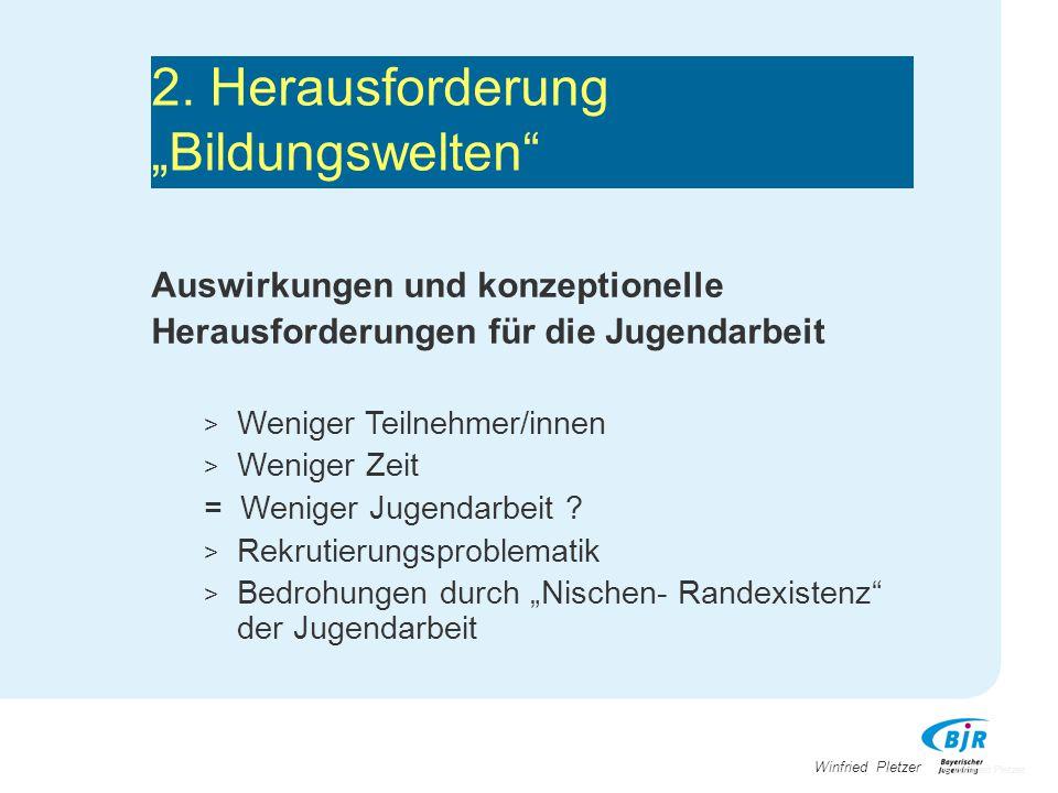 """Winfried Pletzer 2. Herausforderung """"Bildungswelten"""" Auswirkungen und konzeptionelle Herausforderungen für die Jugendarbeit > Weniger Teilnehmer/innen"""