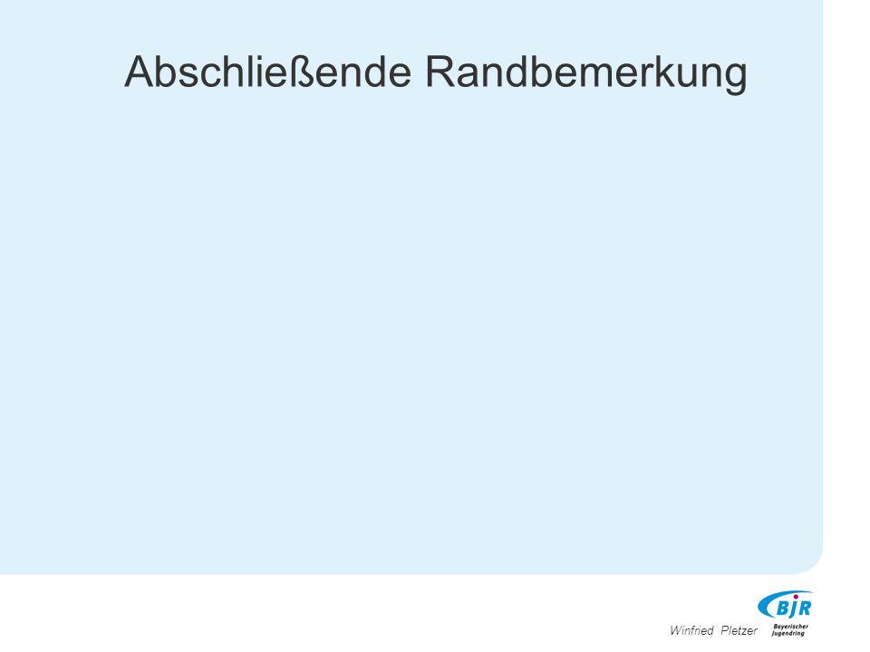 Winfried Pletzer Abschließende Randbemerkung