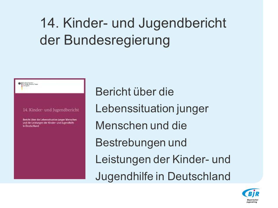 14. Kinder- und Jugendbericht der Bundesregierung Bericht über die Lebenssituation junger Menschen und die Bestrebungen und Leistungen der Kinder- und