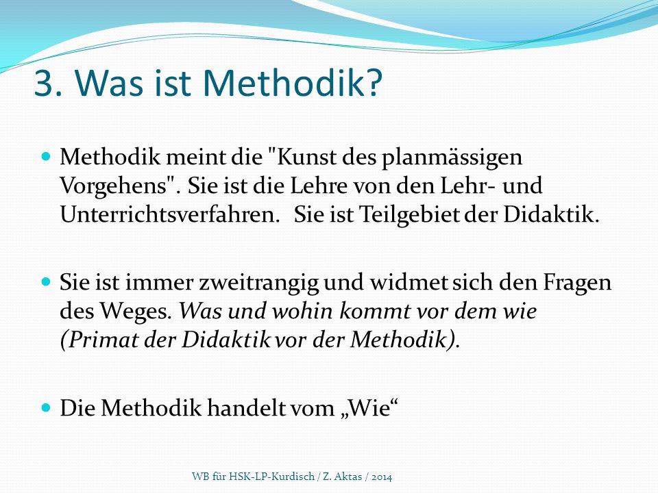 3. Was ist Methodik? Methodik meint die
