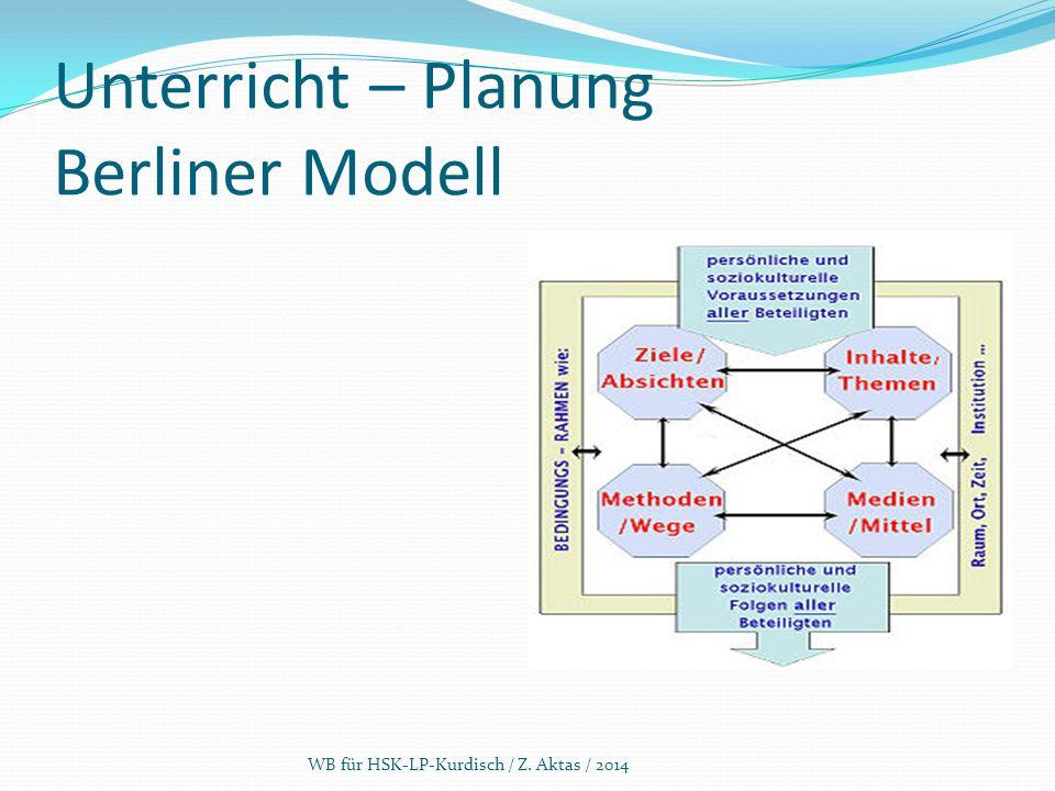 Unterricht – Planung Berliner Modell WB für HSK-LP-Kurdisch / Z. Aktas / 2014