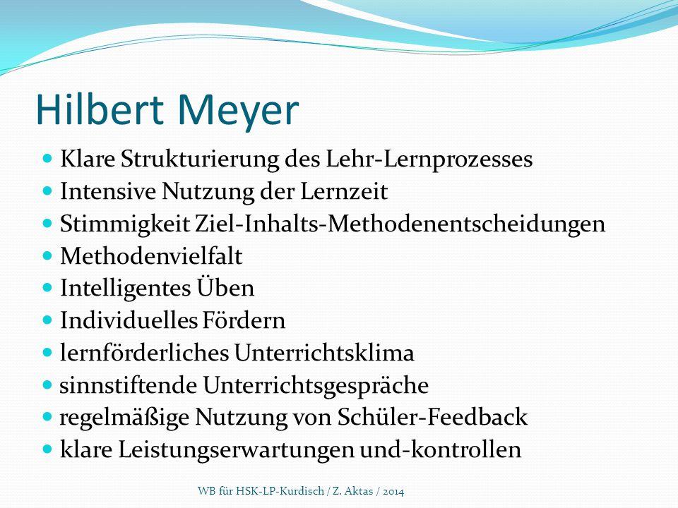 Hilbert Meyer Klare Strukturierung des Lehr-Lernprozesses Intensive Nutzung der Lernzeit Stimmigkeit Ziel-Inhalts-Methodenentscheidungen Methodenvielf