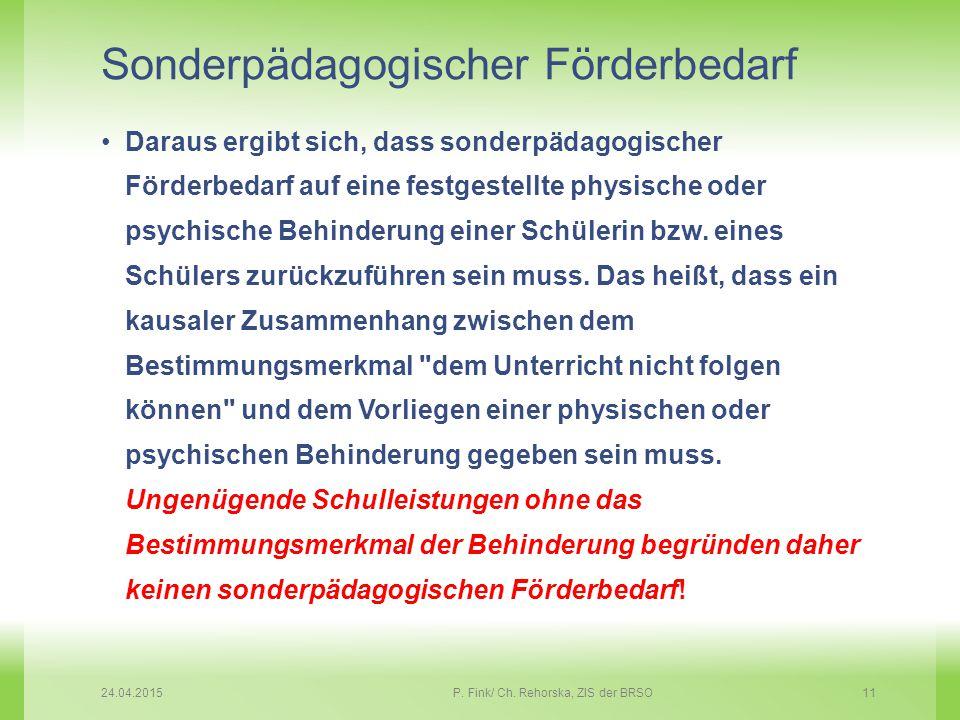 Sonderpädagogischer Förderbedarf Daraus ergibt sich, dass sonderpädagogischer Förderbedarf auf eine festgestellte physische oder psychische Behinderun