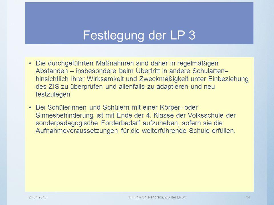 Festlegung der LP 3 Die durchgeführten Maßnahmen sind daher in regelmäßigen Abständen – insbesondere beim Übertritt in andere Schularten– hinsichtlich
