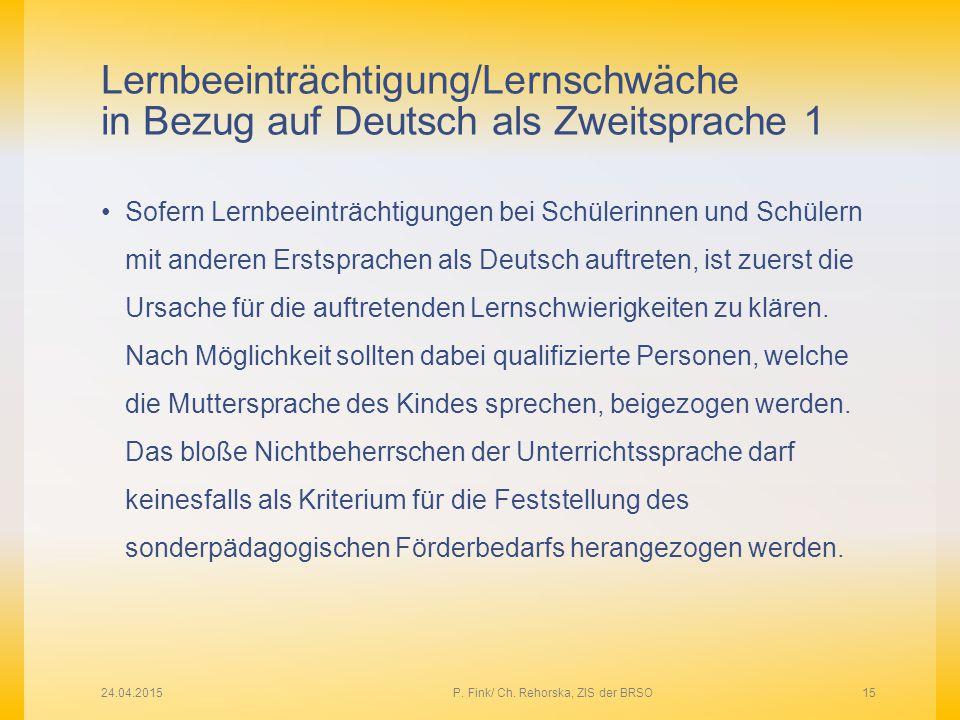 Lernbeeinträchtigung/Lernschwäche in Bezug auf Deutsch als Zweitsprache 1 Sofern Lernbeeinträchtigungen bei Schülerinnen und Schülern mit anderen Erst