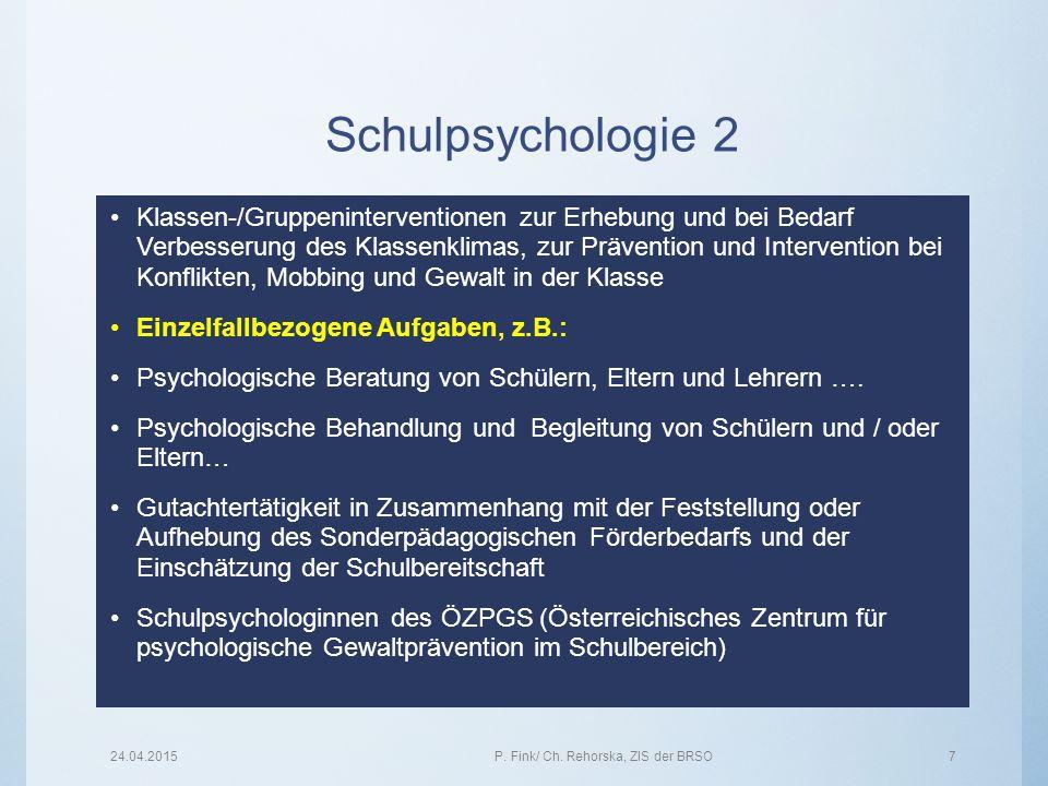 Schulpsychologie 2 Klassen-/Gruppeninterventionen zur Erhebung und bei Bedarf Verbesserung des Klassenklimas, zur Prävention und Intervention bei Konf