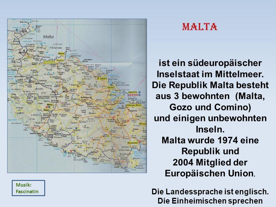 Malta ist ein südeuropäischer Inselstaat im Mittelmeer.