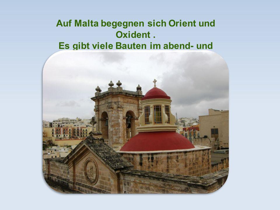 Auf Malta begegnen sich Orient und Oxident.