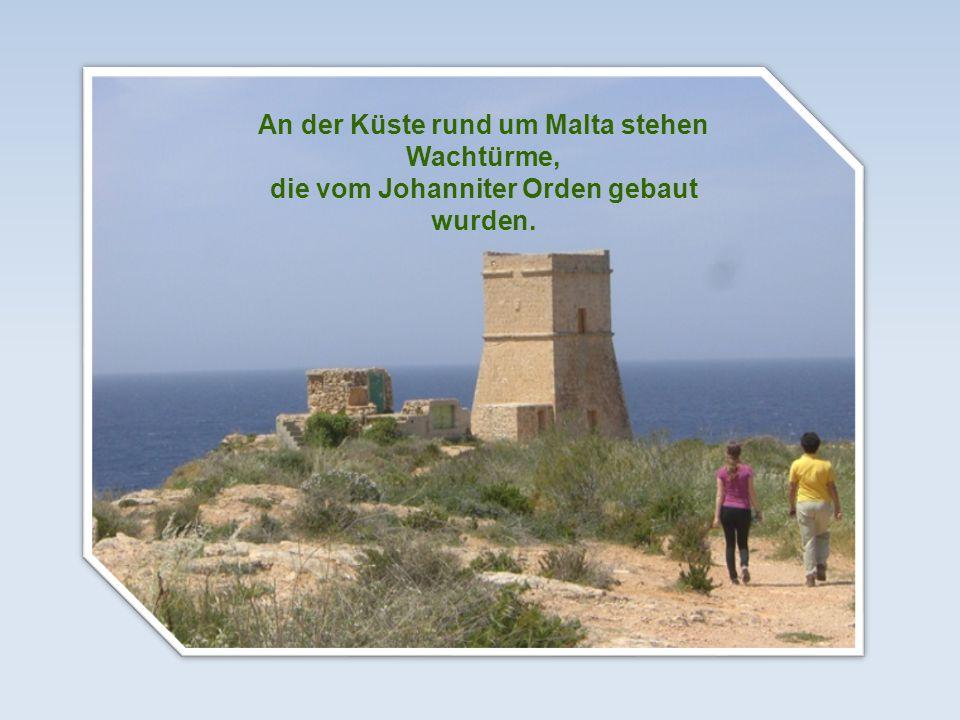 An der Küste rund um Malta stehen Wachtürme, die vom Johanniter Orden gebaut wurden.