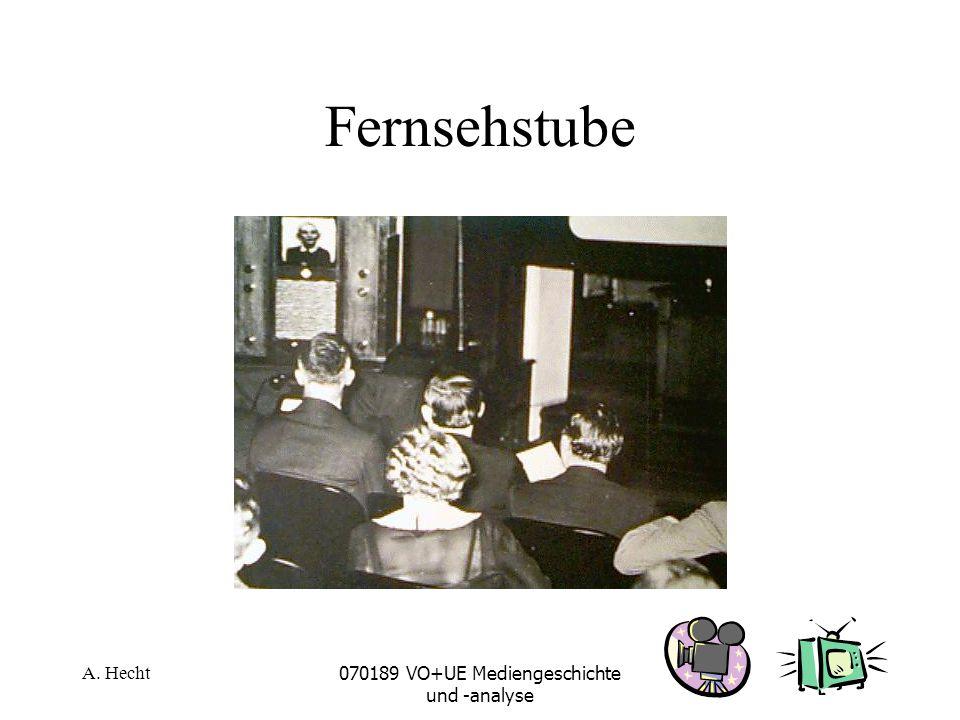 A. Hecht070189 VO+UE Mediengeschichte und -analyse Fernsehstube