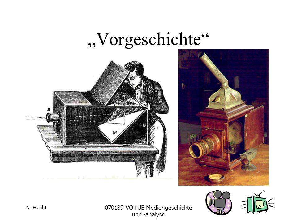 """A. Hecht070189 VO+UE Mediengeschichte und -analyse """"Vorgeschichte"""