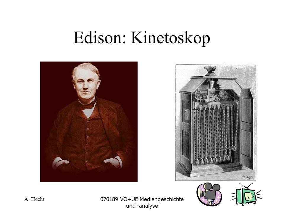 A. Hecht070189 VO+UE Mediengeschichte und -analyse Edison: Kinetoskop