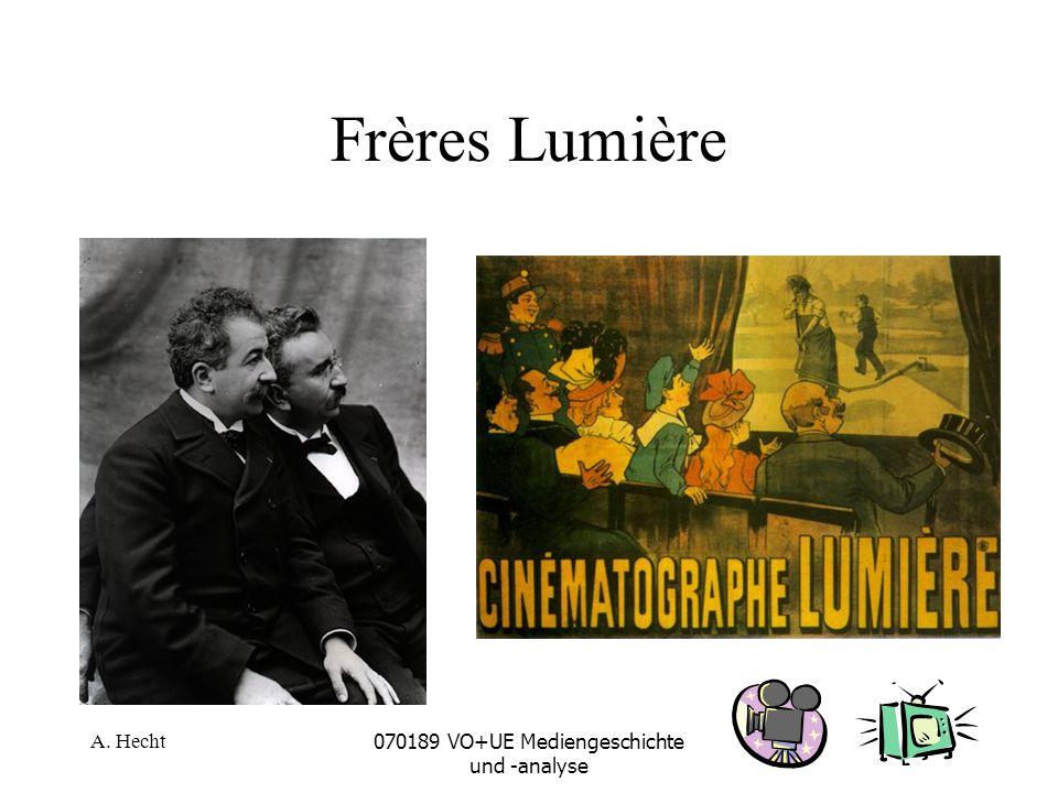 A. Hecht070189 VO+UE Mediengeschichte und -analyse Frères Lumière
