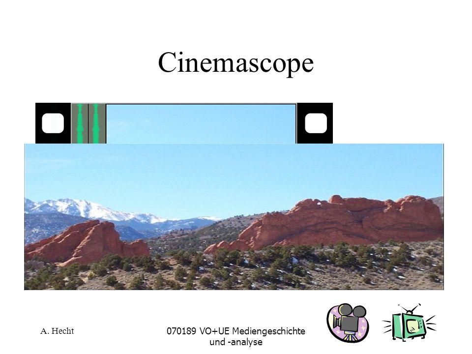 A. Hecht070189 VO+UE Mediengeschichte und -analyse Cinemascope