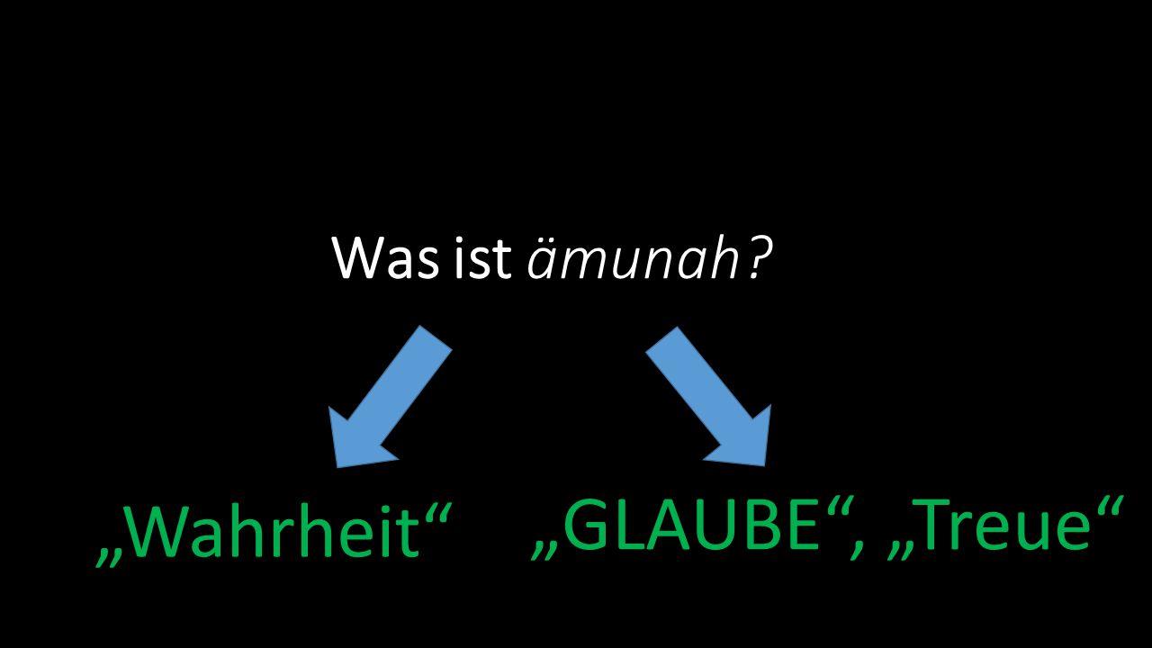 """Was ist ämunah? """"GLAUBE"""", """"Treue"""" """"Wahrheit"""""""