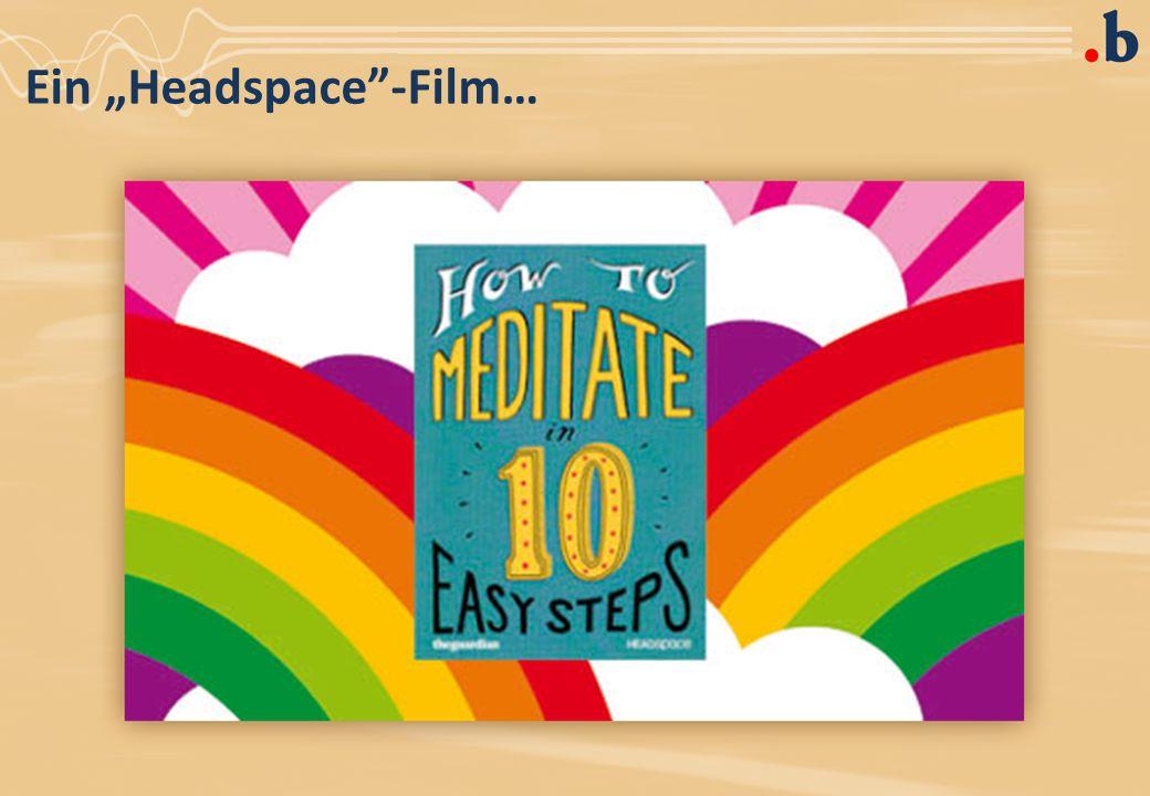 """Ein """"Headspace -Film…"""