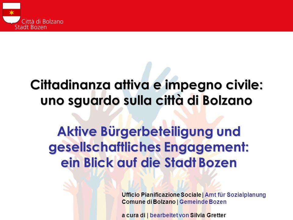 Ufficio Pianificazione Sociale | Amt für Sozialplanung Comune di Bolzano | Gemeinde Bozen a cura di | bearbeitet von Silvia Gretter Cittadinanza attiv