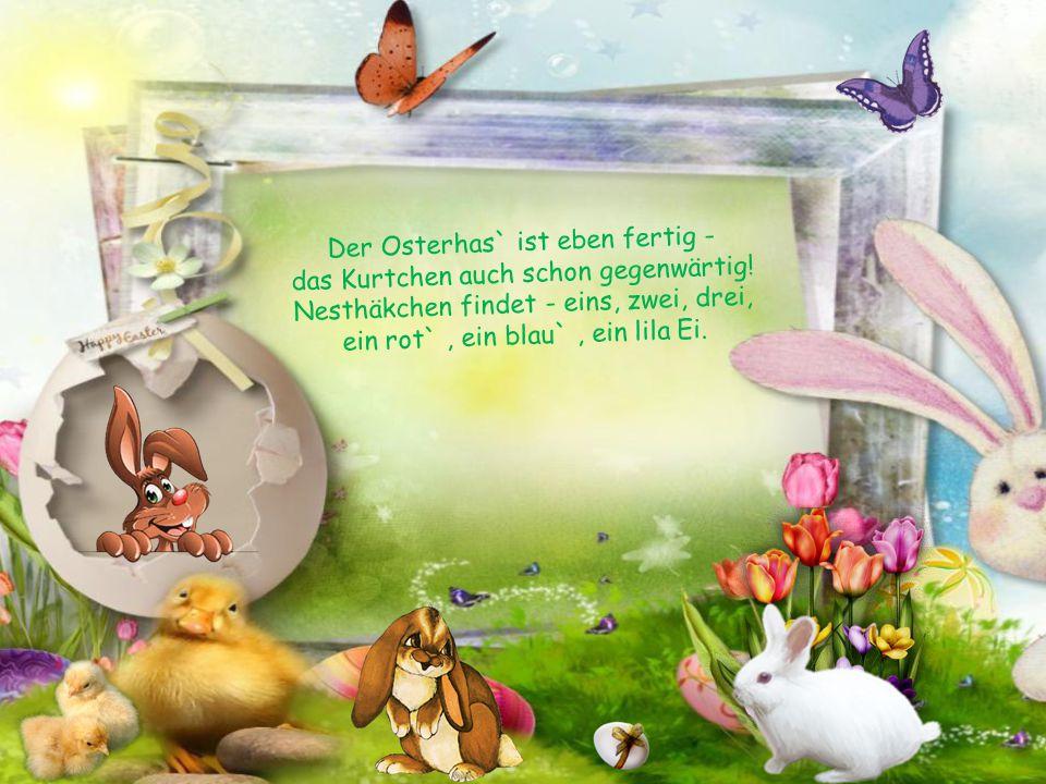 Der Osterhas` bringt just ein Ei - da fliegt ein Schmetterling herbei.