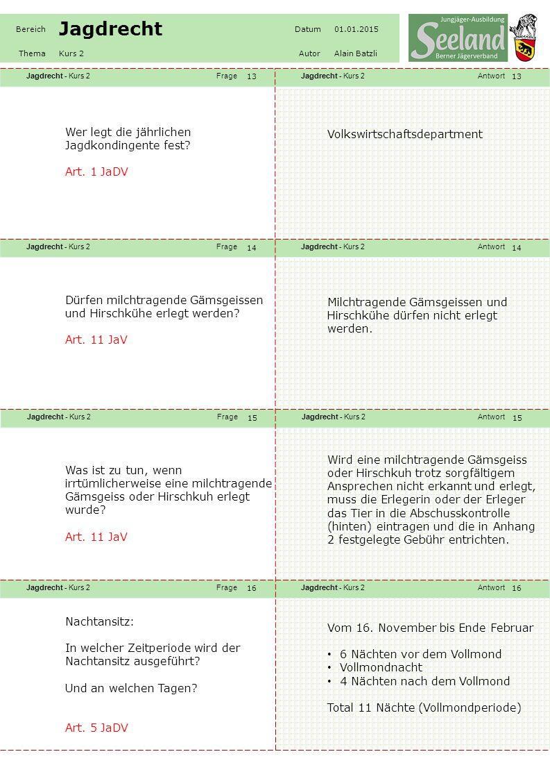 Jagdrecht - Kurs 2FrageJagdrecht - Kurs 2Antwort Jagdrecht - Kurs 2FrageJagdrecht - Kurs 2Antwort Jagdrecht - Kurs 2FrageJagdrecht - Kurs 2Antwort Jagdrecht - Kurs 2FrageJagdrecht - Kurs 2Antwort Bereich Jagdrecht Datum01.01.2015 ThemaKurs 2AutorAlain Batzli 17 18 19 20 Wildschwein, Fuchs, Dachs Edelmarder, Steinmarder (beide Marderarten ausserhalb des Waldes), Waschbär, Marderhund Soweit eine Jagdberechtigung für diese Tierarten besteht.