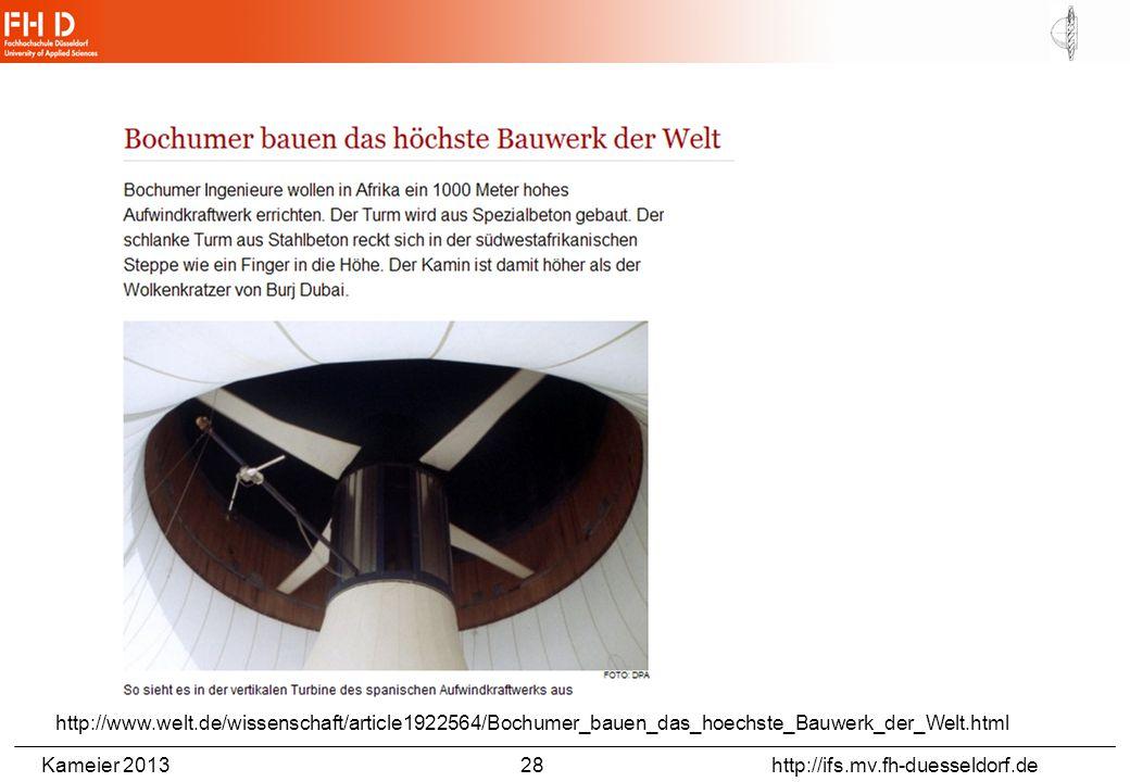 Kameier 2013 28 http://ifs.mv.fh-duesseldorf.de http://www.welt.de/wissenschaft/article1922564/Bochumer_bauen_das_hoechste_Bauwerk_der_Welt.html