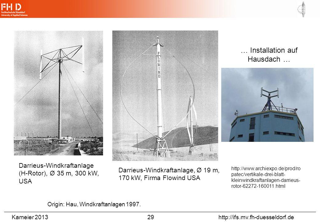 Kameier 2013 29 http://ifs.mv.fh-duesseldorf.de Darrieus-Windkraftanlage, Ø 19 m, 170 kW, Firma Flowind USA Darrieus-Windkraftanlage (H-Rotor), Ø 35 m