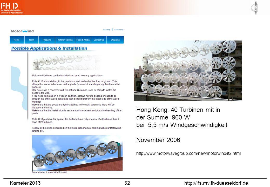 Kameier 2013 32 http://ifs.mv.fh-duesseldorf.de Hong Kong: 40 Turbinen mit in der Summe 960 W bei 5,5 m/s Windgeschwindigkeit November 2006 http://www