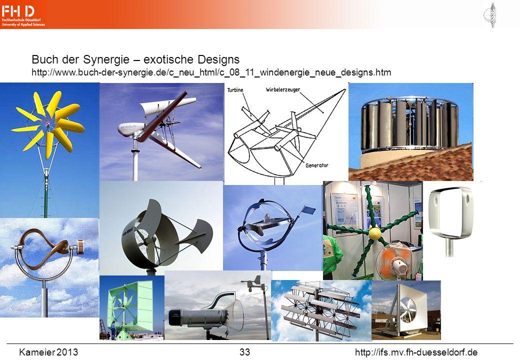 Kameier 2013 33 http://ifs.mv.fh-duesseldorf.de Buch der Synergie – exotische Designs http://www.buch-der-synergie.de/c_neu_html/c_08_11_windenergie_n