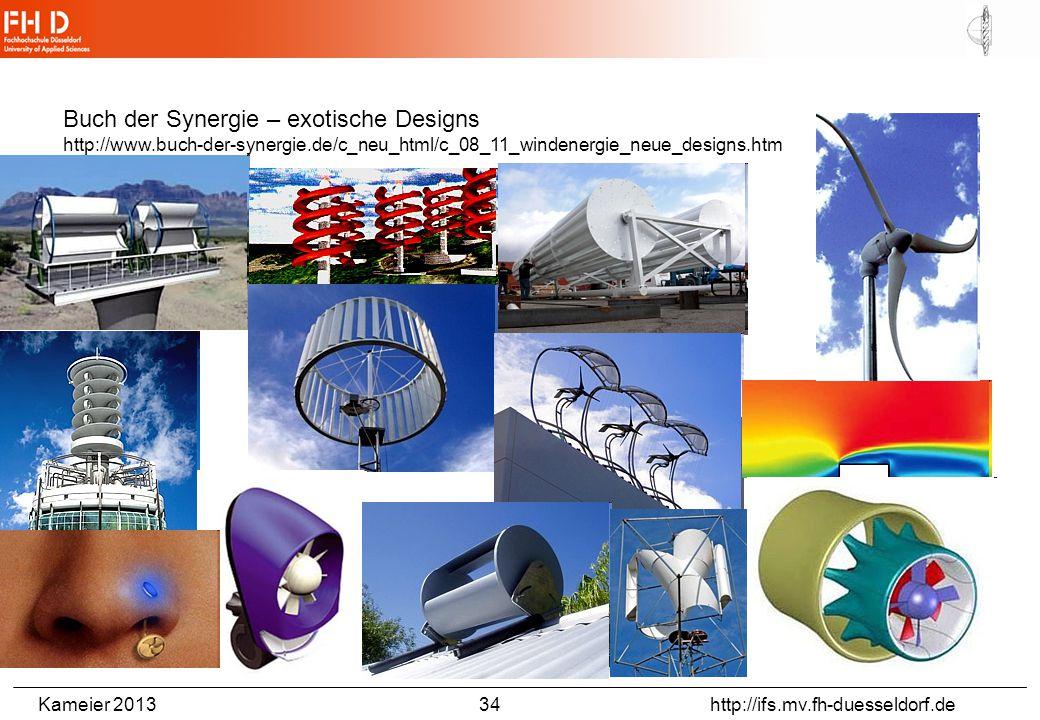 Kameier 2013 34 http://ifs.mv.fh-duesseldorf.de Buch der Synergie – exotische Designs http://www.buch-der-synergie.de/c_neu_html/c_08_11_windenergie_n