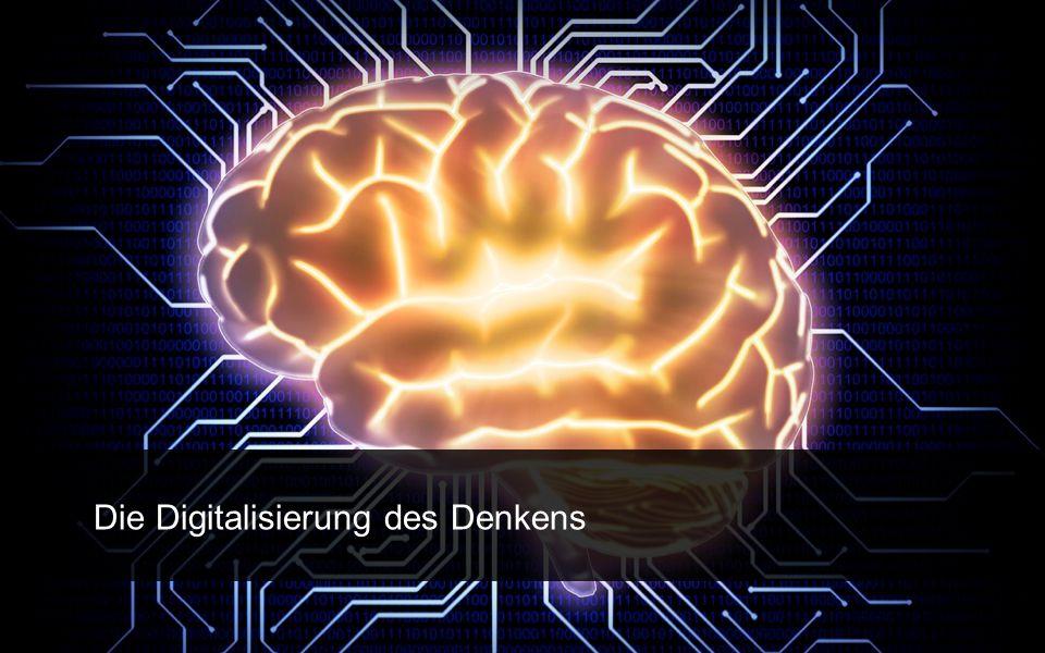 These Digitalisierung, Hyperkommunikation und perma-nente Vernetzung verändern unsere Fähigkeit zu denken.