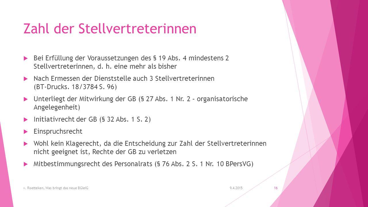 Zahl der Stellvertreterinnen  Bei Erfüllung der Voraussetzungen des § 19 Abs.