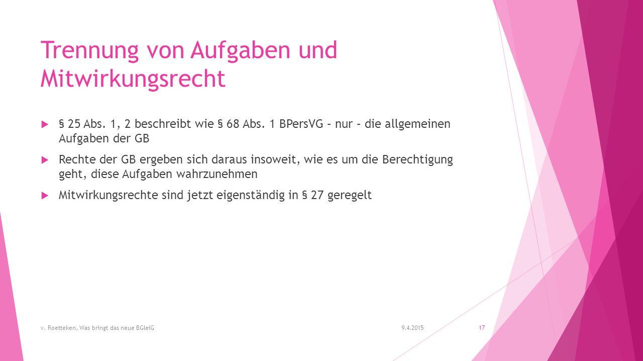Trennung von Aufgaben und Mitwirkungsrecht  § 25 Abs.